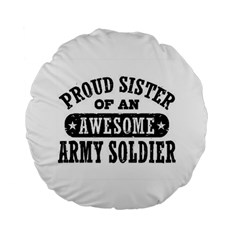 Proud Army Soldier Sister Standard 15  Premium Flano Round Cushion