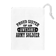 Proud Army Soldier Sister Drawstring Pouches (Extra Large)