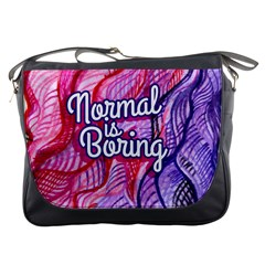 Normal Is Boring Messenger Bags