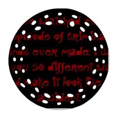 I ve Watched Enough Criminal Minds Ornament (round Filigree)