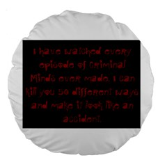 I ve Watched Enough Criminal Minds Large 18  Premium Round Cushions