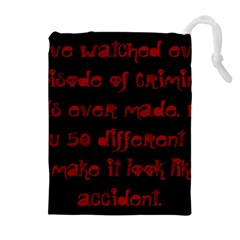 I ve Watched Enough Criminal Minds Drawstring Pouches (Extra Large)