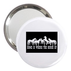 Home Is Where The Horse Is 3  Handbag Mirrors