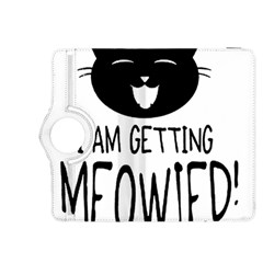 I Am Getting Meowied Kindle Fire HDX 8.9  Flip 360 Case