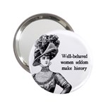 Well-Behaved Women Seldom Make History 2.25  Handbag Mirrors Front