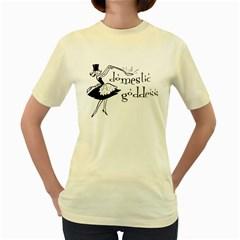 Domestic Goddess Women s Yellow T Shirt