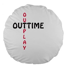 Outtime / Outplay Large 18  Premium Flano Round Cushions