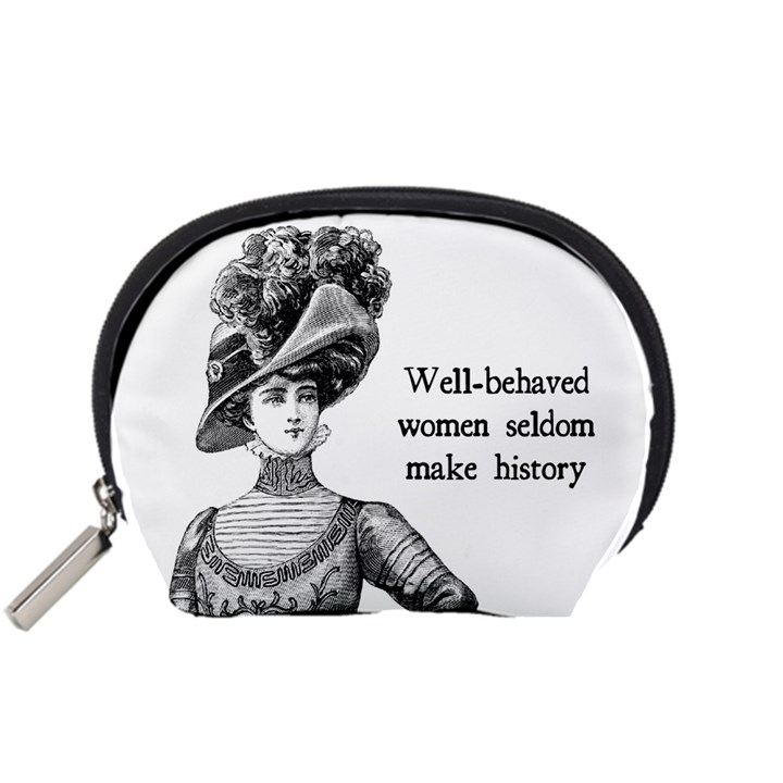 Well-Behaved Women Seldom Make History Accessory Pouches (Small)