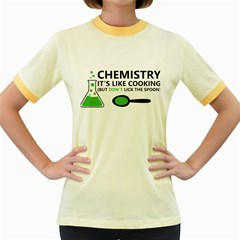 Funny Chemistry Sayings Women s Fitted Ringer T Shirts