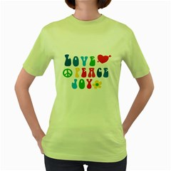 Love Peace And Joy  Women s Green T Shirt