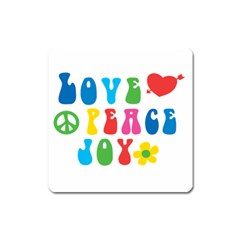 Love Peace And Joy  Square Magnet