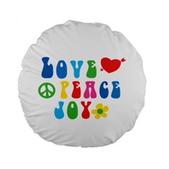Love Peace And Joy Signs Standard 15  Premium Round Cushion