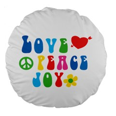 Love Peace And Joy Signs Large 18  Premium Round Cushion