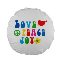 Love Peace And Joy Standard 15  Premium Flano Round Cushion