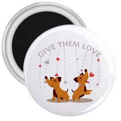 Give Them Love 3  Magnets