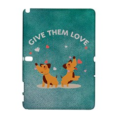 Give Them Love Samsung Galaxy Note 10 1 (p600) Hardshell Case