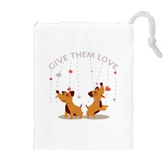 Give Them Love Drawstring Pouches (extra Large)