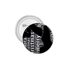 Funny Merry Christmas Santa, Typography, Black and White 1.75  Buttons