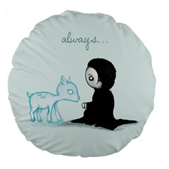 Always... Large 18  Premium Round Cushions