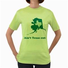 Aint Texas Cute? Women s Green T-Shirt
