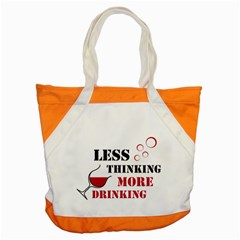 Less Thinking More Drinking Accent Tote Bag