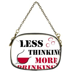 Less Thinking More Drinking Chain Purses (One Side)