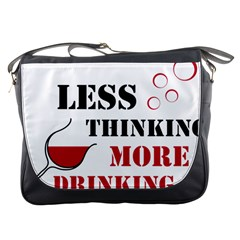 Less Thinking More Drinking Messenger Bags