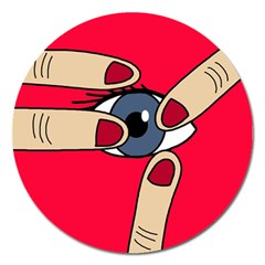 Poke in the eye Magnet 5  (Round)