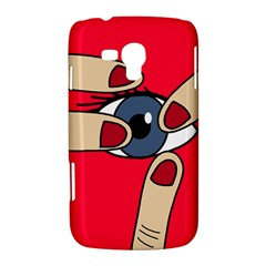 Poke in the eye Samsung Galaxy Duos I8262 Hardshell Case