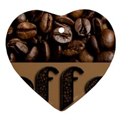 Funny Coffee Beans Brown Typography Ornament (Heart)