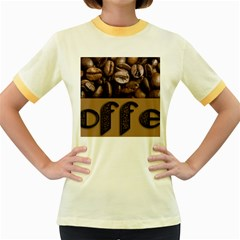 Funny Coffee Beans Brown Typography Women s Fitted Ringer T-Shirts