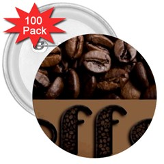 Funny Coffee Beans Brown Typography 3  Buttons (100 pack)
