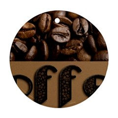Funny Coffee Beans Brown Typography Round Ornament (Two Sides)