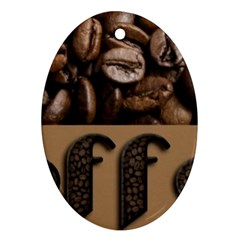 Funny Coffee Beans Brown Typography Oval Ornament (Two Sides)