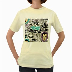 Always Making Pattern Women s Yellow T-Shirt