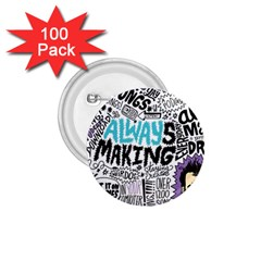 Always Making Pattern 1 75  Buttons (100 Pack)