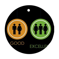 Bad Good Excellen Ornament (round)