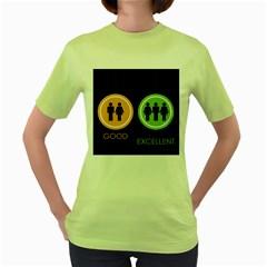 Bad Good Excellen Women s Green T Shirt