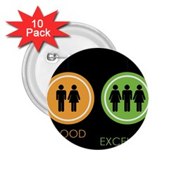 Bad Good Excellen 2 25  Buttons (10 Pack)