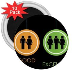 Bad Good Excellen 3  Magnets (10 Pack)