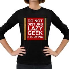 Do Not Disturb Lazy Geek Studying Glass Framed Poster Women s Long Sleeve Dark T Shirts