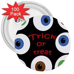 Trick or treat  3  Buttons (100 pack)