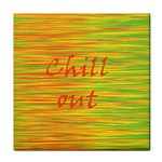 Chill out Tile Coasters Front