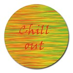 Chill out Round Mousepads Front