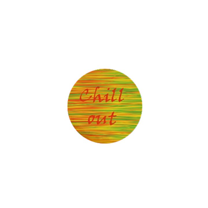 Chill out 1  Mini Magnets