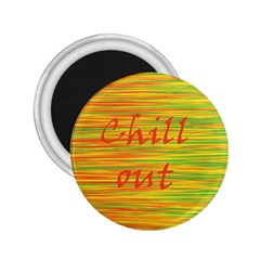 Chill Out 2 25  Magnets