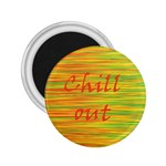 Chill out 2.25  Magnets Front