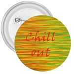 Chill out 3  Buttons Front