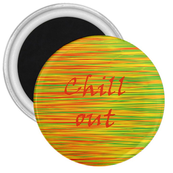 Chill out 3  Magnets
