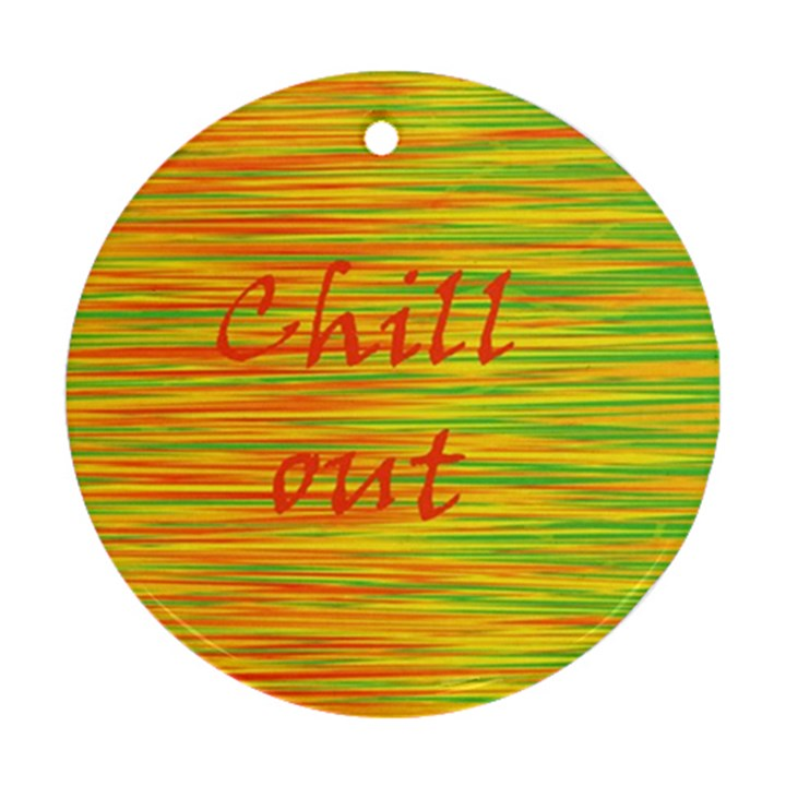 Chill out Ornament (Round)